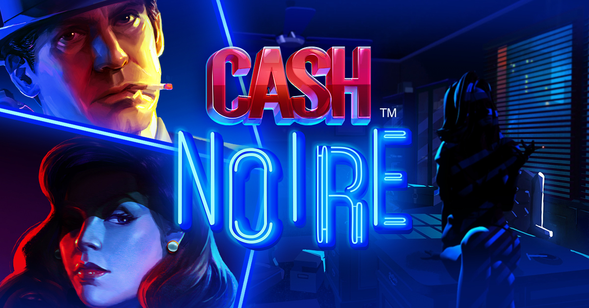 Cash Noire by NetEnt now live