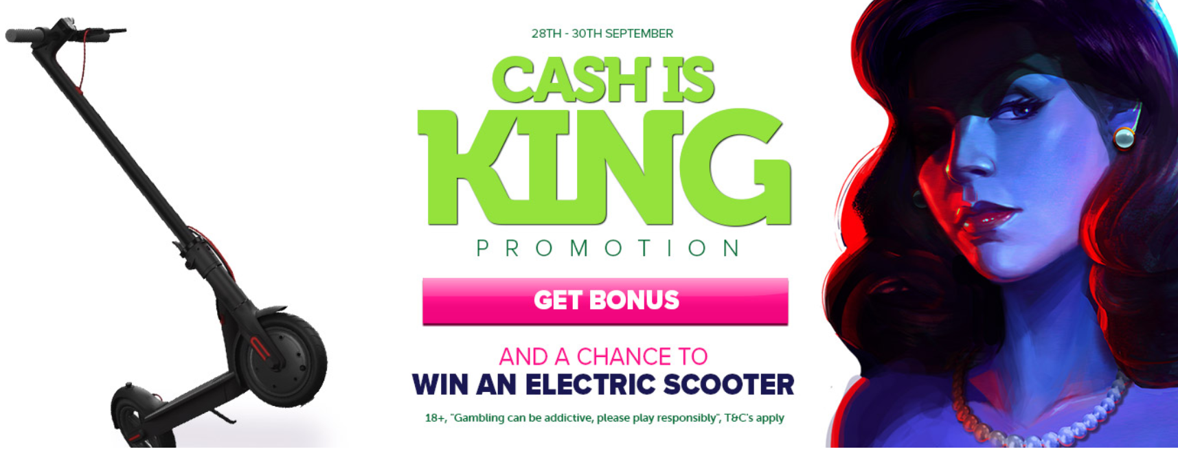 Cash is King, 3-day promotion and the chance to win a scooter