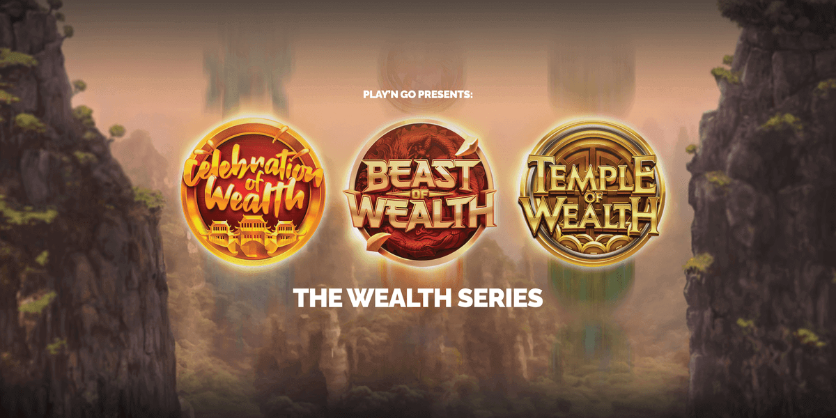 New, the Wealth series slots by Play'n Go