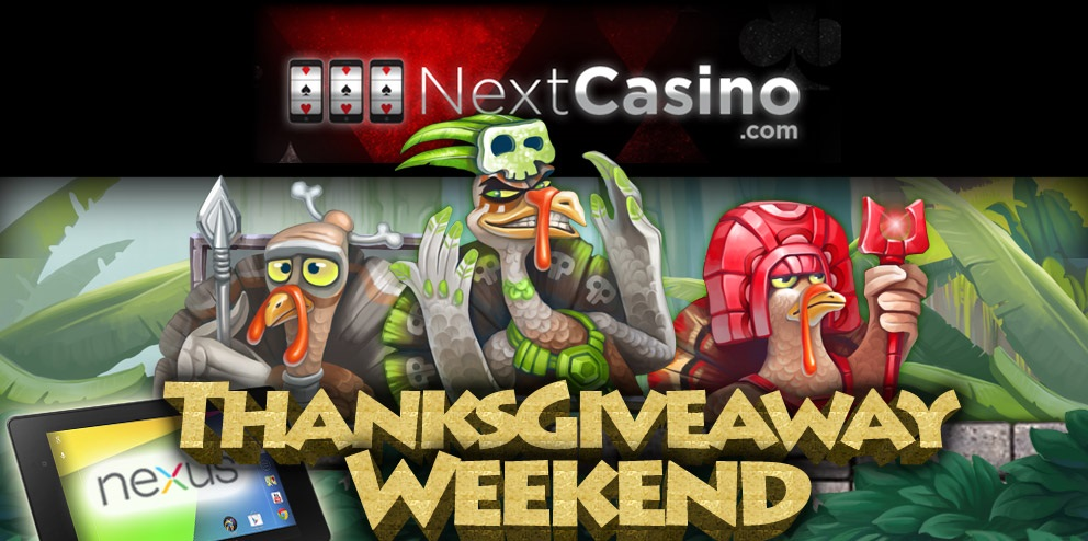 Thanksgiveaway Weekend at NextCasino
