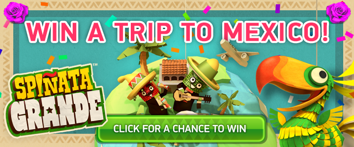 Play Spiñata Grande and win a trip to Mexico
