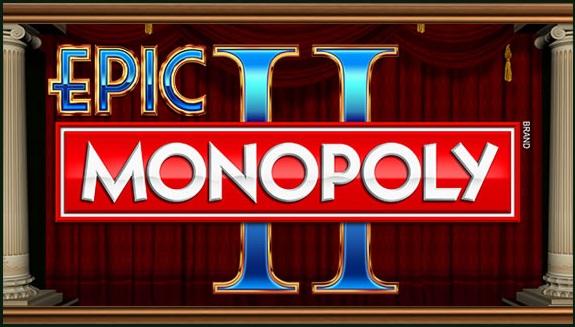 Play Epic Monopoly II slot game