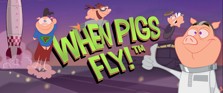 When Pigs Fly slot game live today